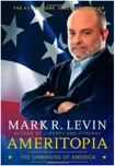 Ameritopia: The Unmaking of America by Mark R. Levin