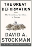 The Great Deformation: The Corruption of Capitalism in America by David Stockman